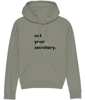 Feminist hoodie not your secretary - a photo of a green hoody with a feminist slogan on.